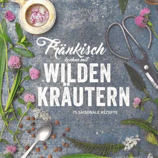 Buch-Cover Fränkisch kochen mit wilden Kräutern
